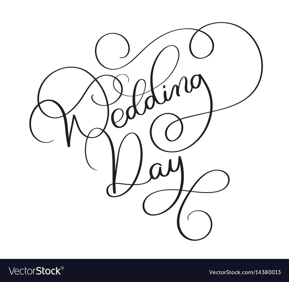 Wedding White Background: Wedding Day Text On White Background Hand Drawn Vector Image
