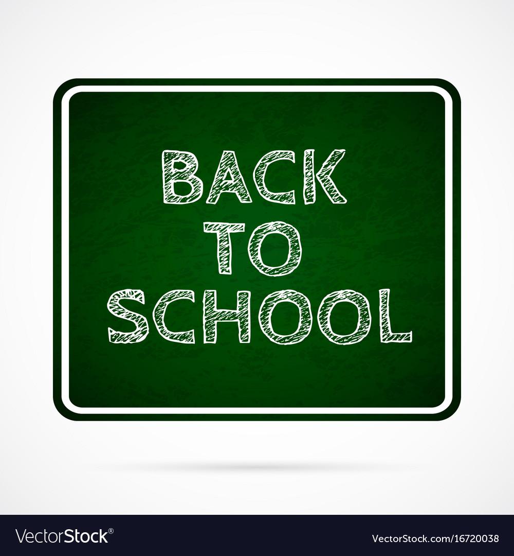 Back to school over dark green board
