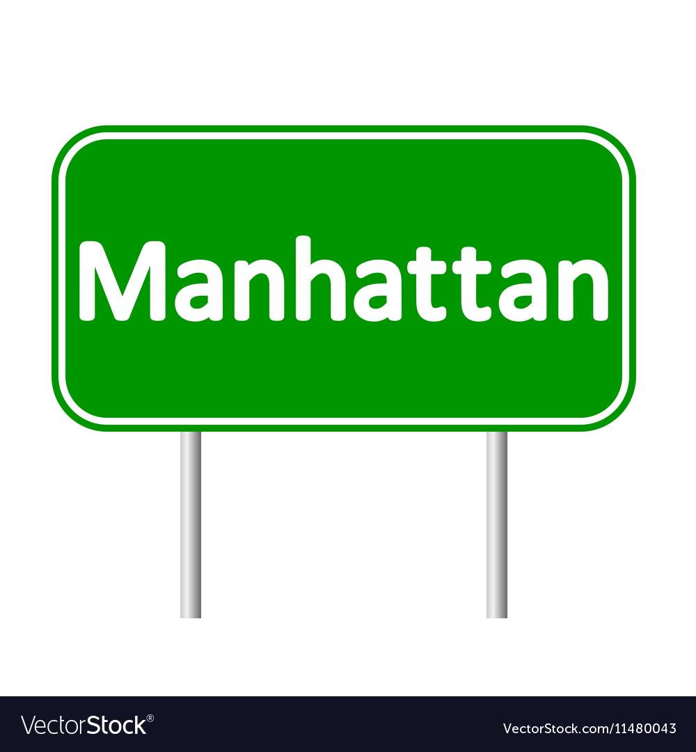 Manhattan green road sign vector image