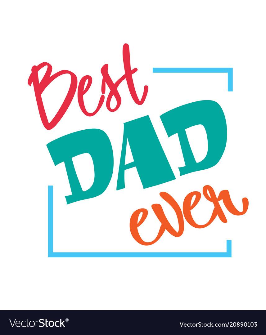 Best dad ever blue square frame white background v
