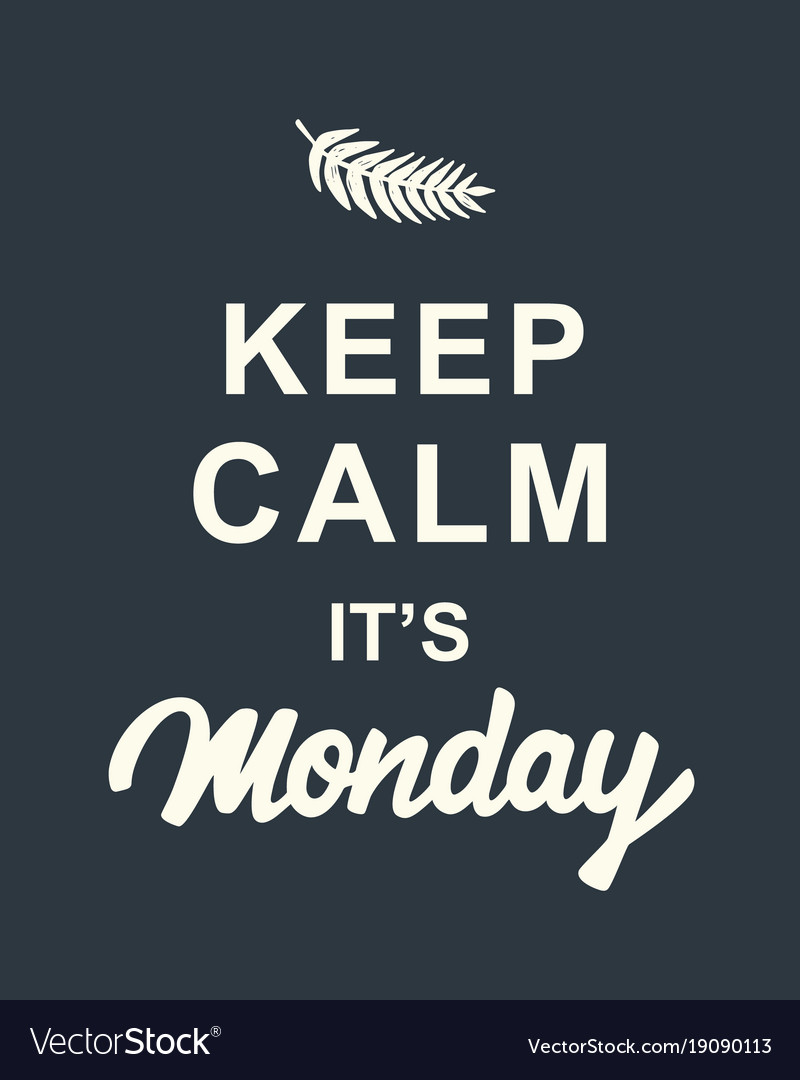 Keep calm its monday quote on dark background