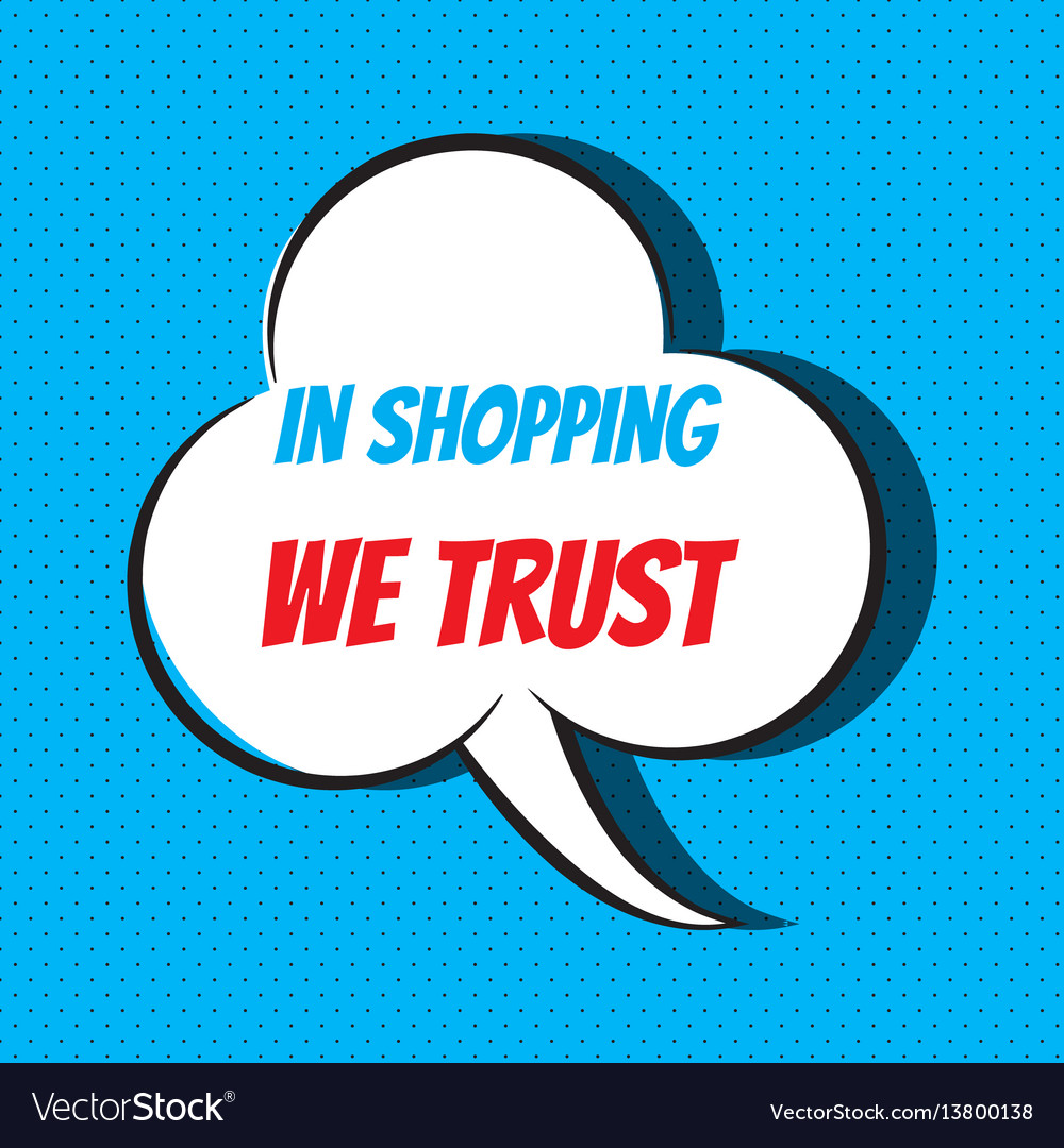 Comic speech bubble with phrase in shopping we