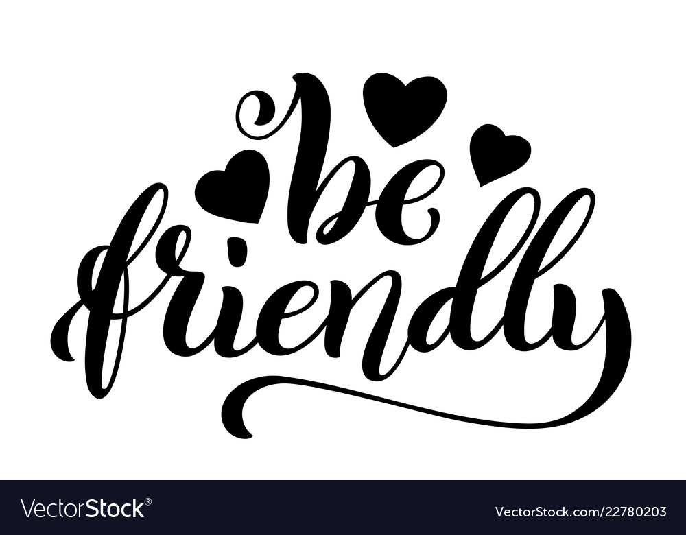 Be friendly hand written lettering inspirational