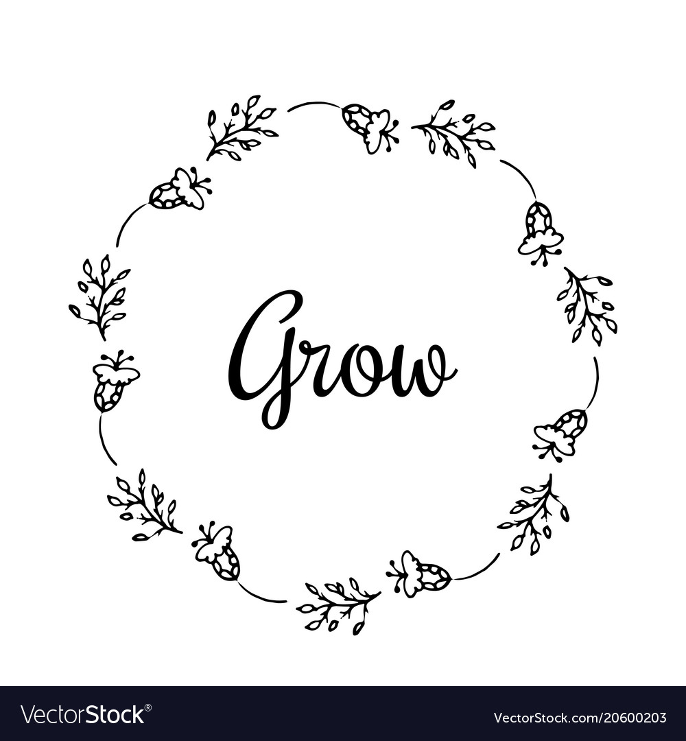 Grow text flower wreath hand drawn laurel with