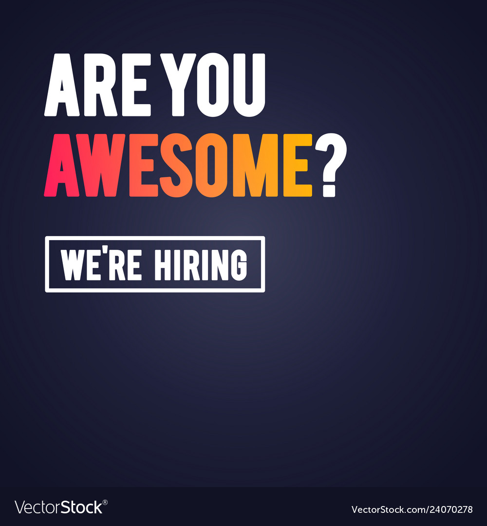 Are you awesome we re hiring recruitment template