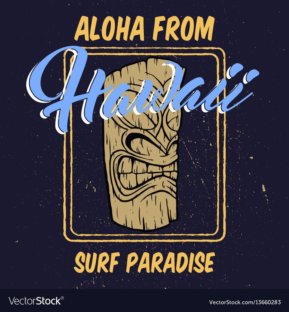 Aloha hawaii with tiki head