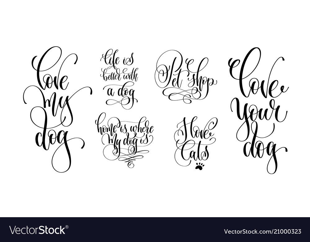 Set of hand lettering positive quotes about dog