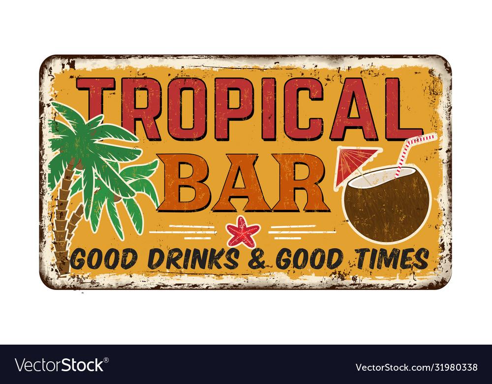 Tropical bar vintage rusty metal sign
