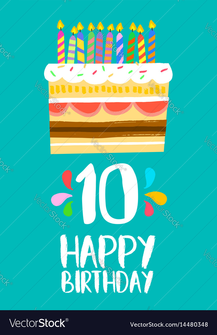 Magnificent Happy Birthday Cake Card For 10 Ten Year Party Vector Image Funny Birthday Cards Online Elaedamsfinfo