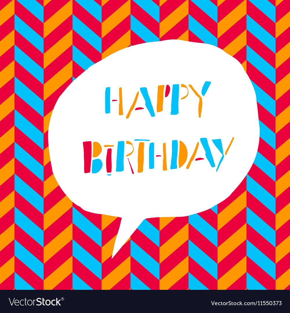 Happy Birthday In white speech bubble On chevron vector image