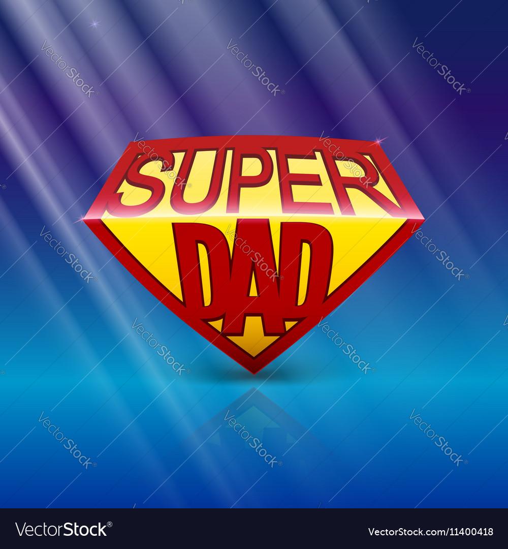 Super dad shield on blue background