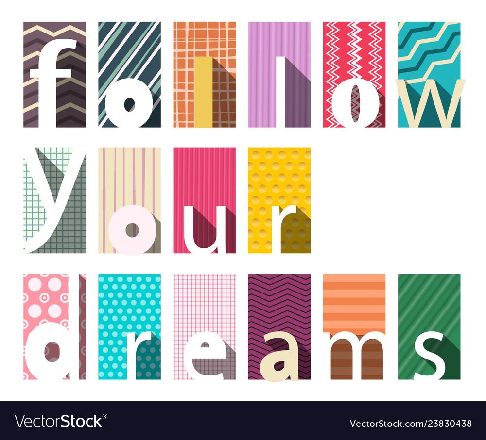 Follow your dreams flat design concept