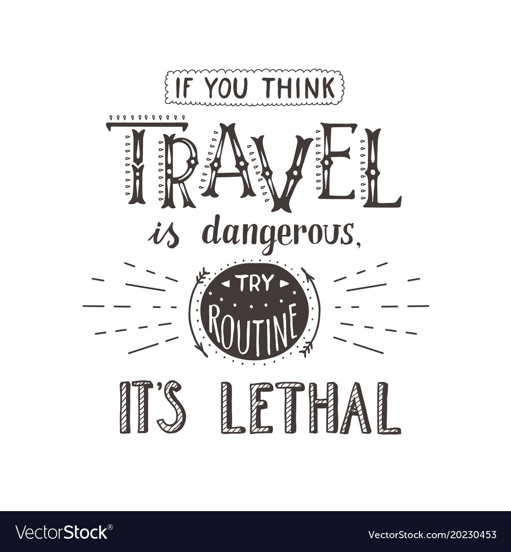 Hand-lettering quotes of travel phrase for vector image