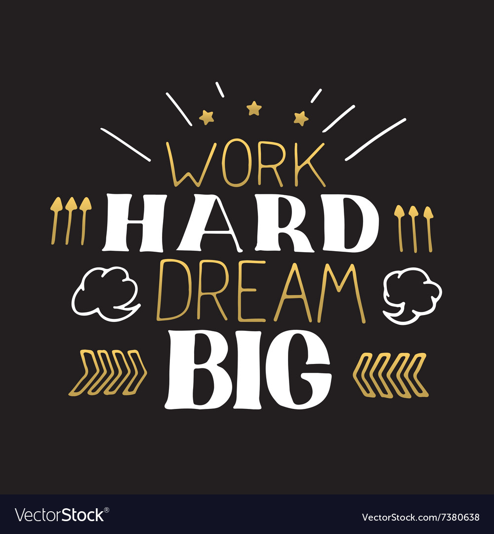 Motivational Quotes To Work: Concept Hand Lettering Motivational Quote Work Vector Image
