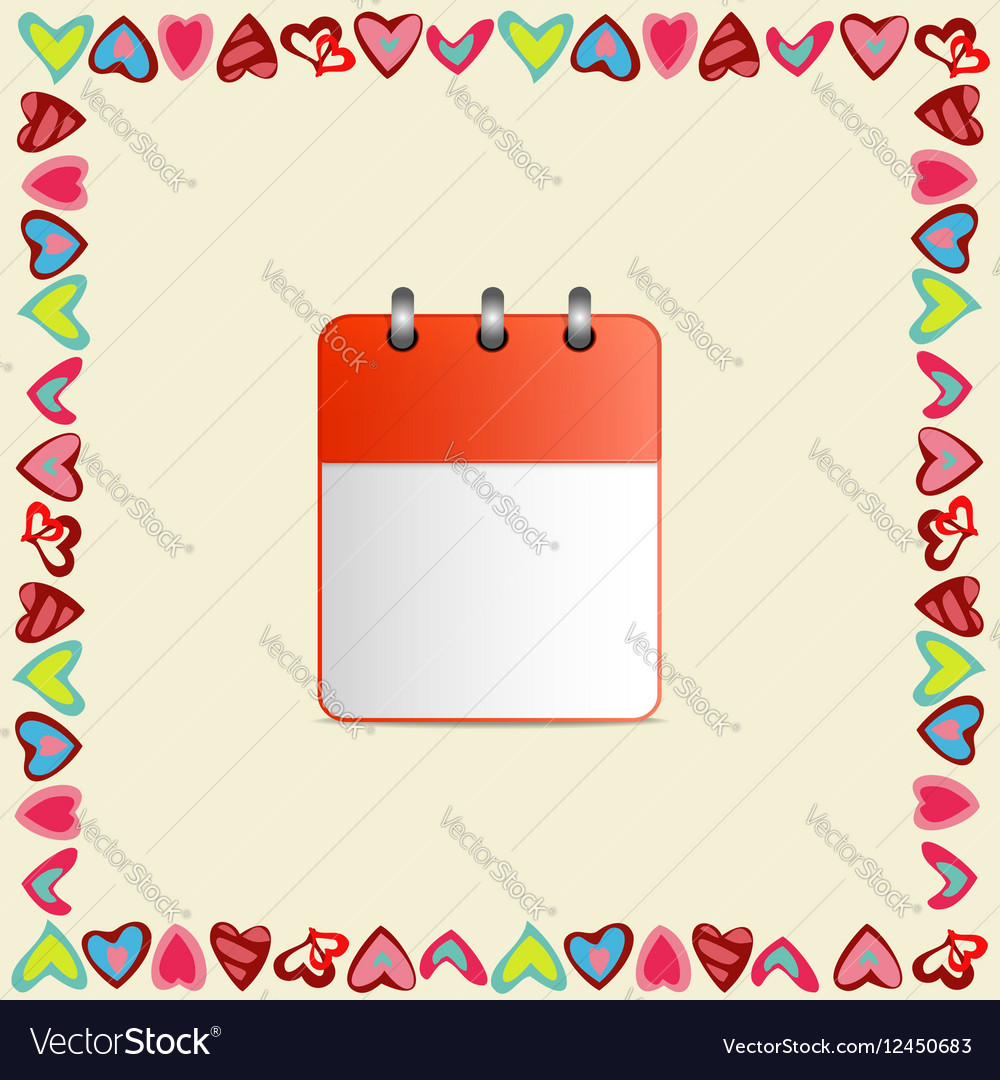 Blank sheet of calendar in a frame of hearts on vector image