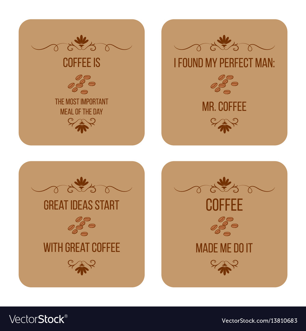 Set coffee quotes can be used for flyers