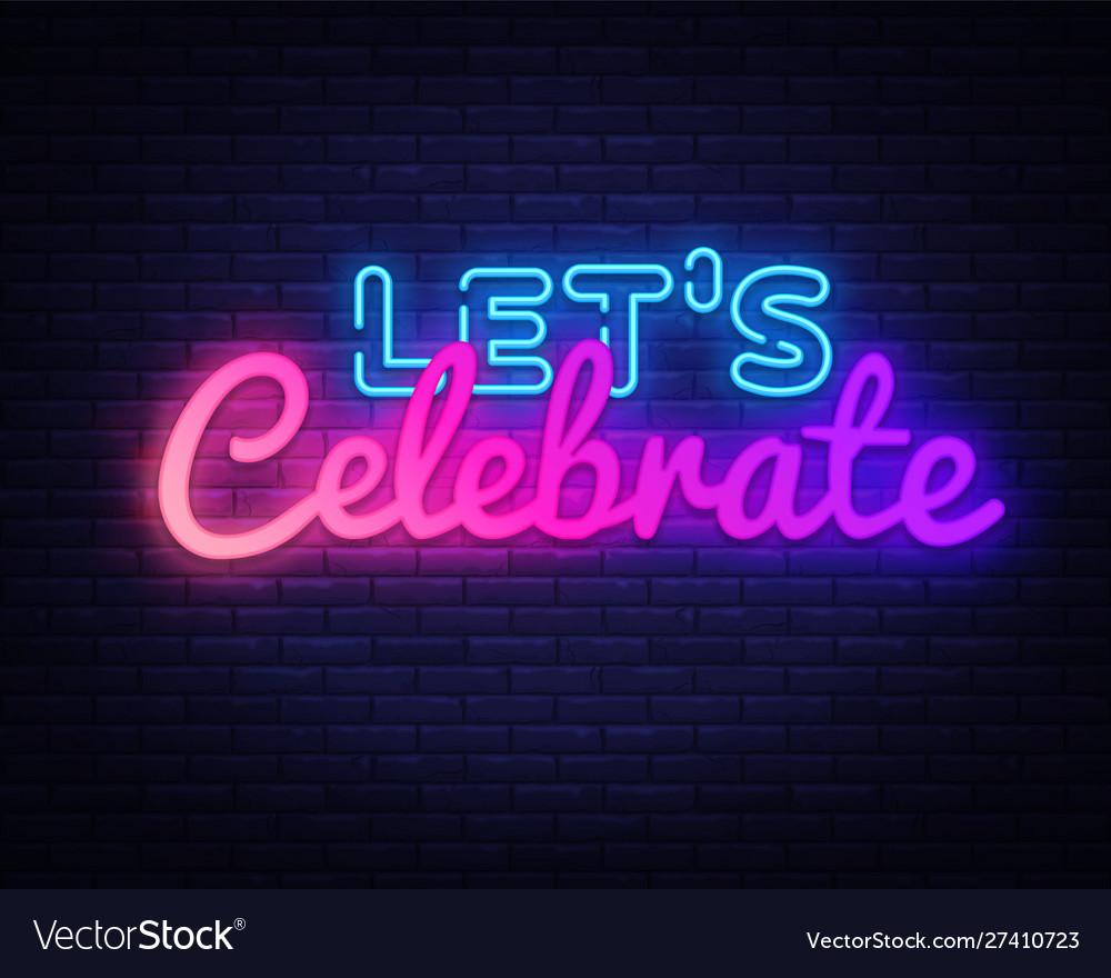 Lets celebrate neon sign lets celebrate