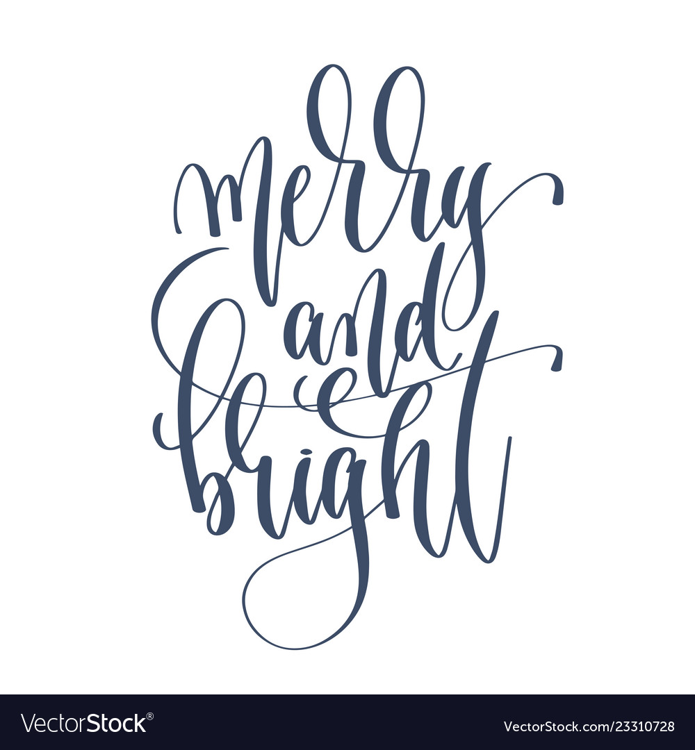 Merry and bright - hand lettering inscription text