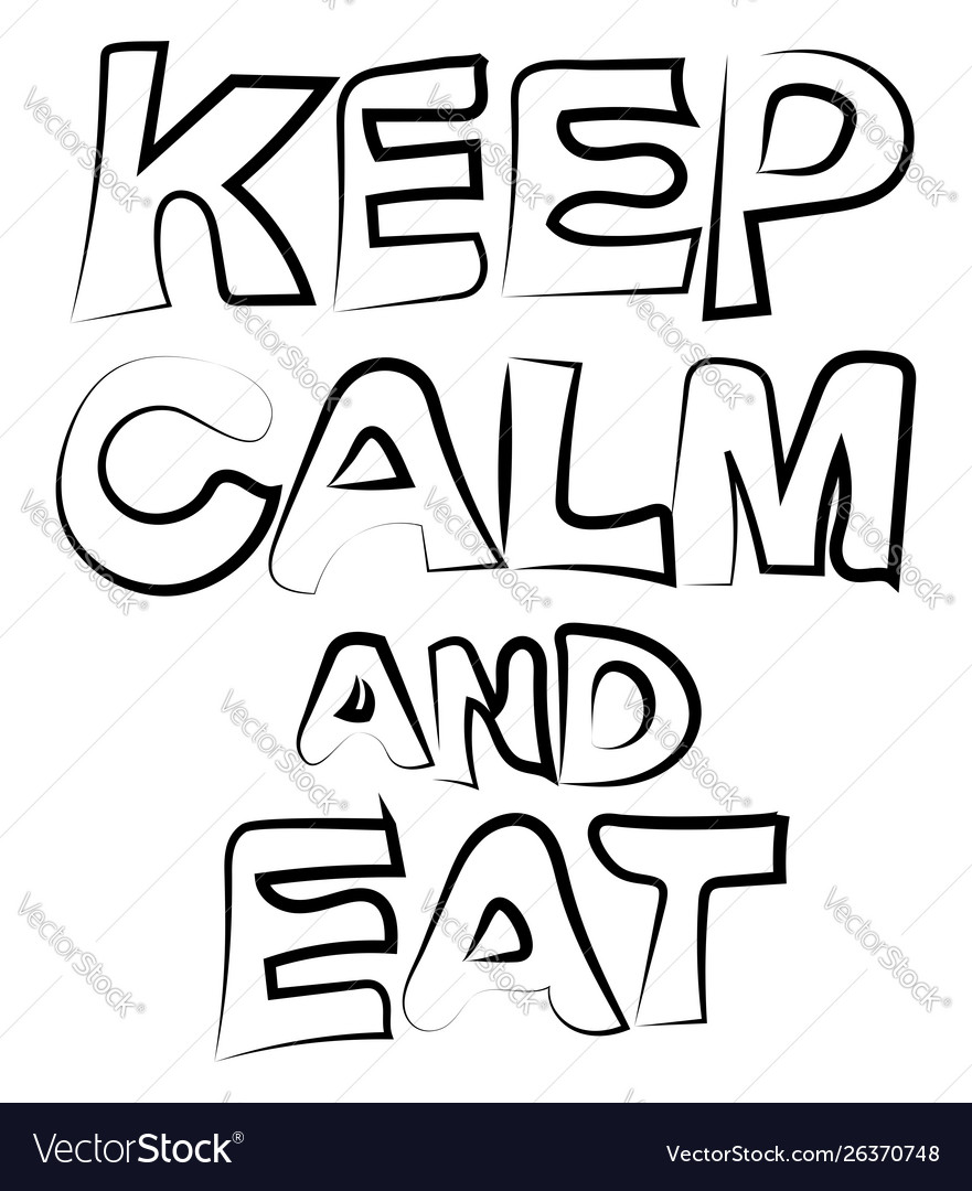 Keep calm and eat on white background