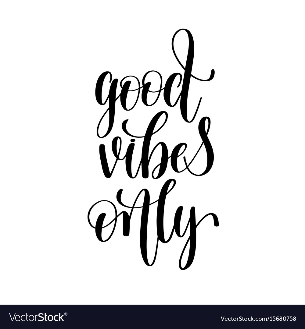 Good vibes only black and white positive quote vector image