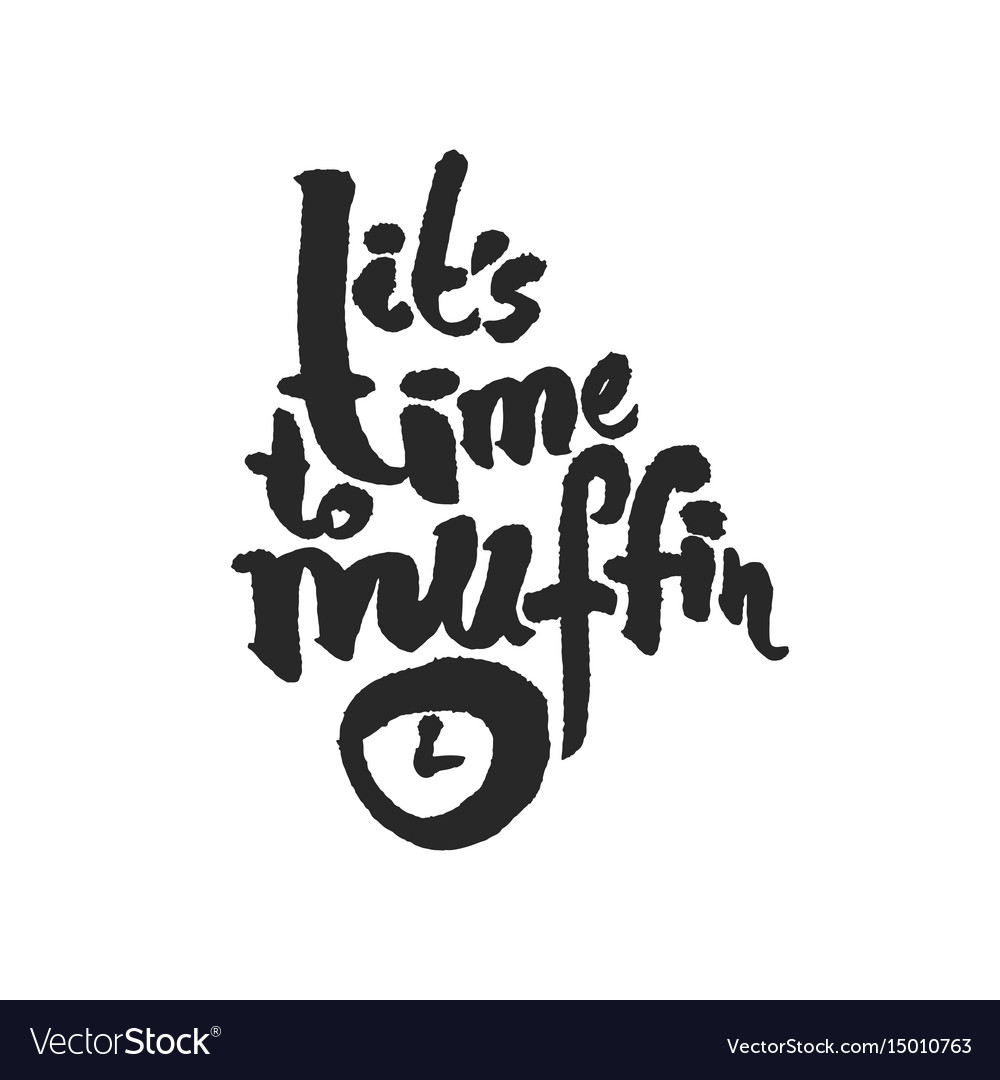 Its time to muffin calligraphy lettering