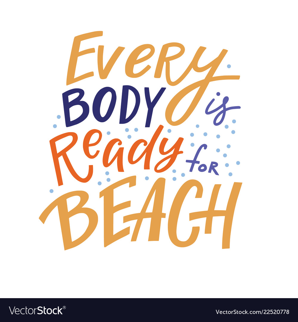 Every body is ready for beach inspirational quote