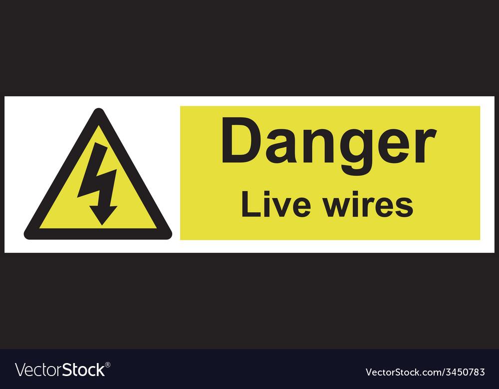 Danger Live Wires Safety Sign