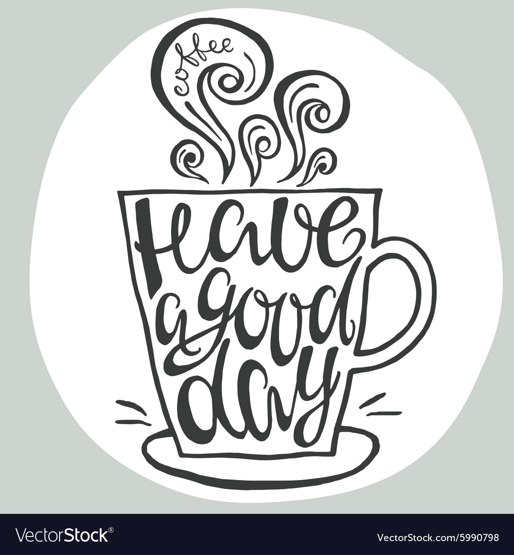 Have a good day hand drawn letter poster