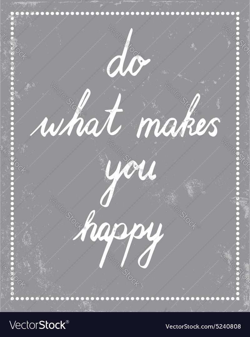 Makes happy