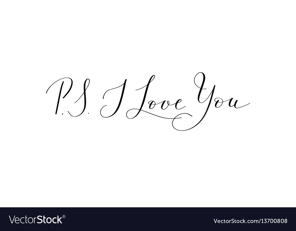 Ps i love you - hand written lettering positive