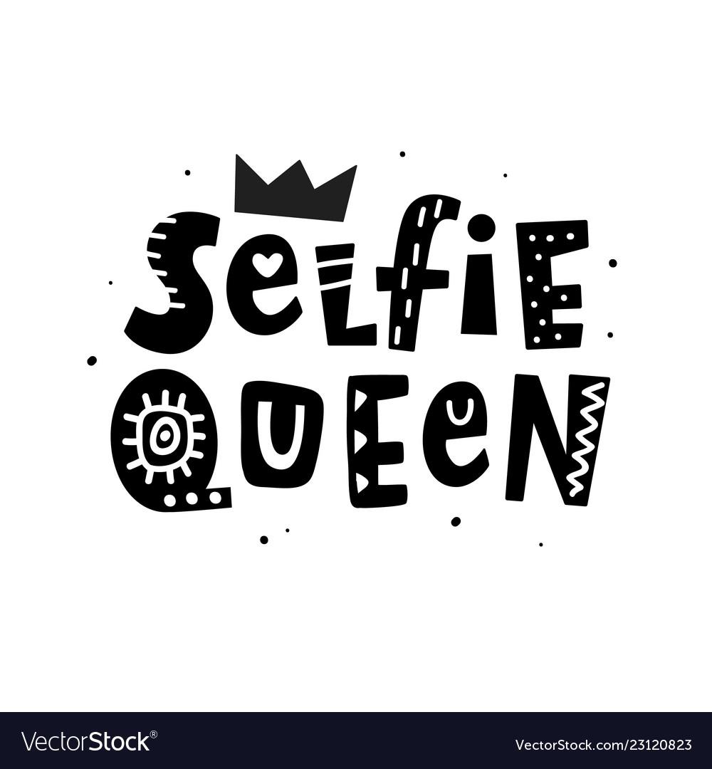 e898a5d8b Selfie queen t-shirt print female lettering Vector Image