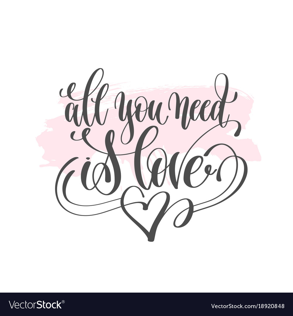 All you need is love - hand lettering poster on