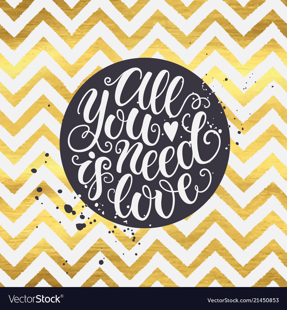 All you need is love doodle golden chevron hand