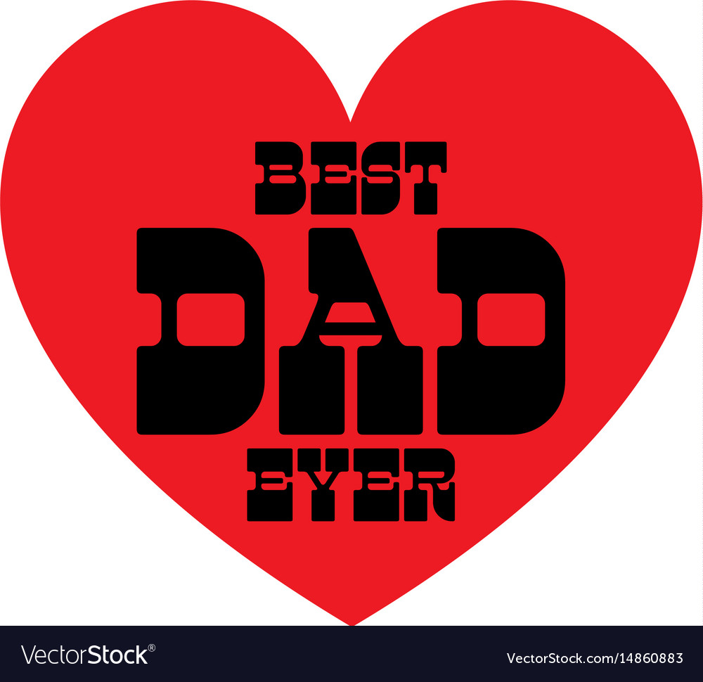 Best dad ever on red heart vector image