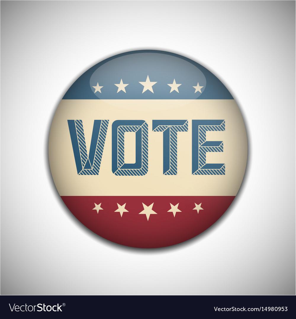 Vote election campaign badge button retro
