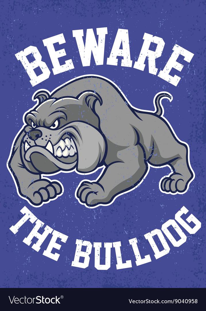 Beware the bulldog poster vector image