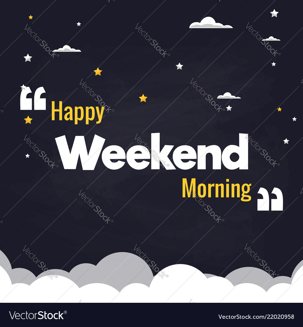 Happy weekend morning flat background design