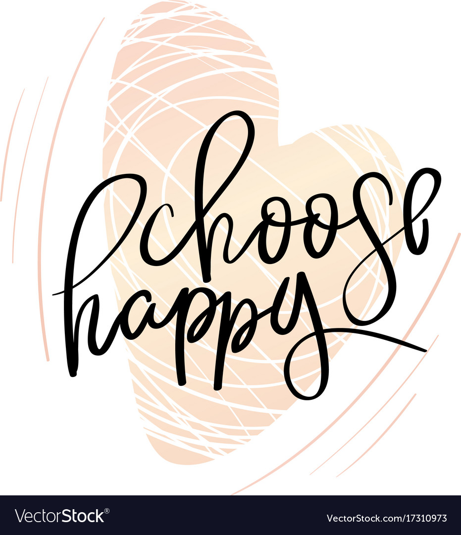 Choose Happy Lettering Quotes Motivation Vector Image