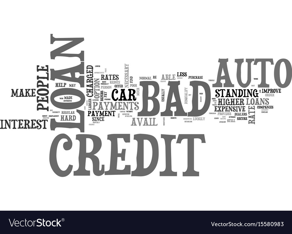 Loan With Bad Credit >> What You Should Know About Bad Credit Auto Loan