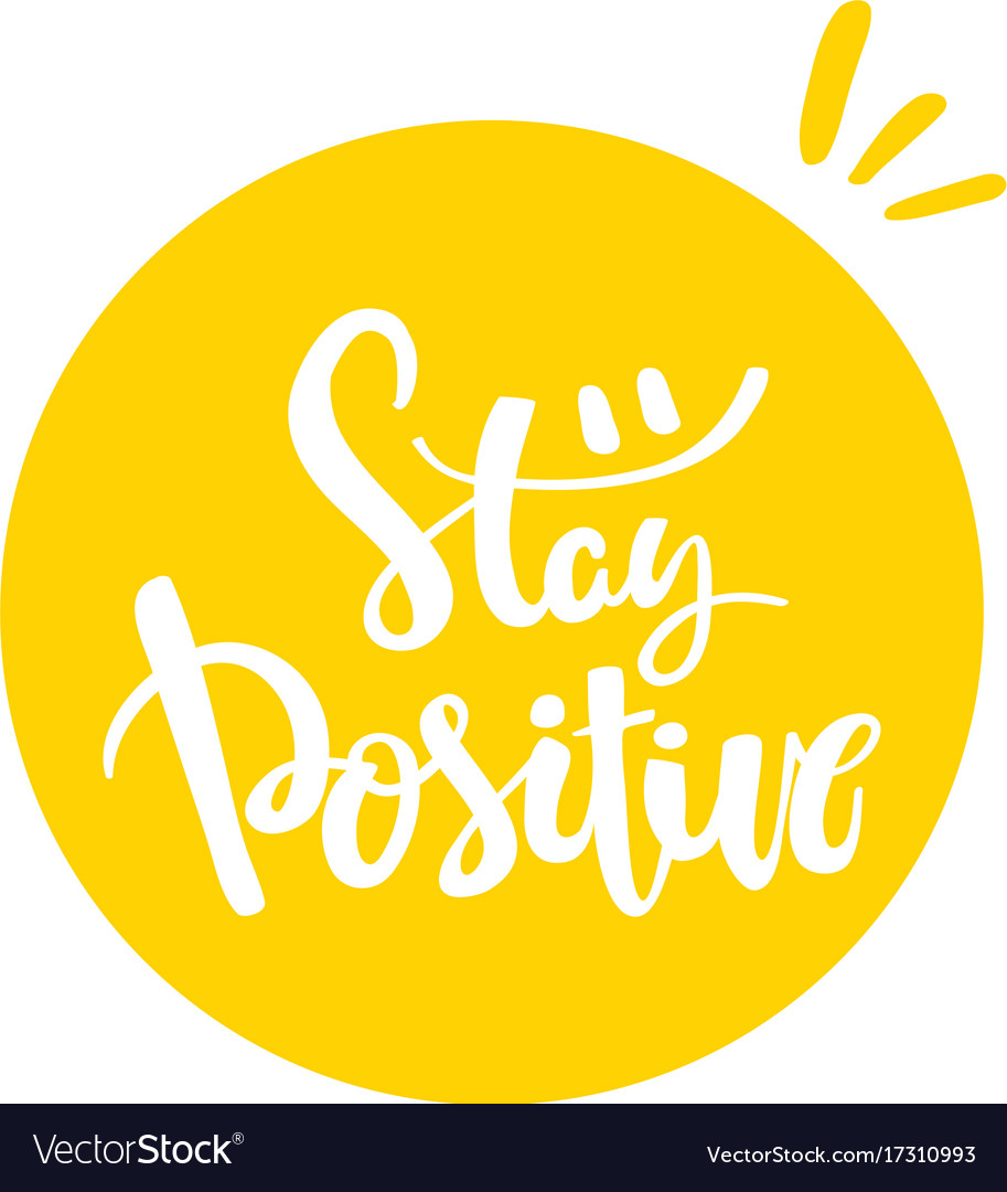 Stay positive hand drawn calligraphy lettering
