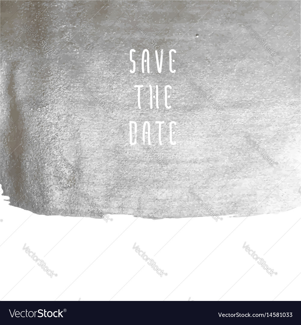 Save the date silver stain vector image