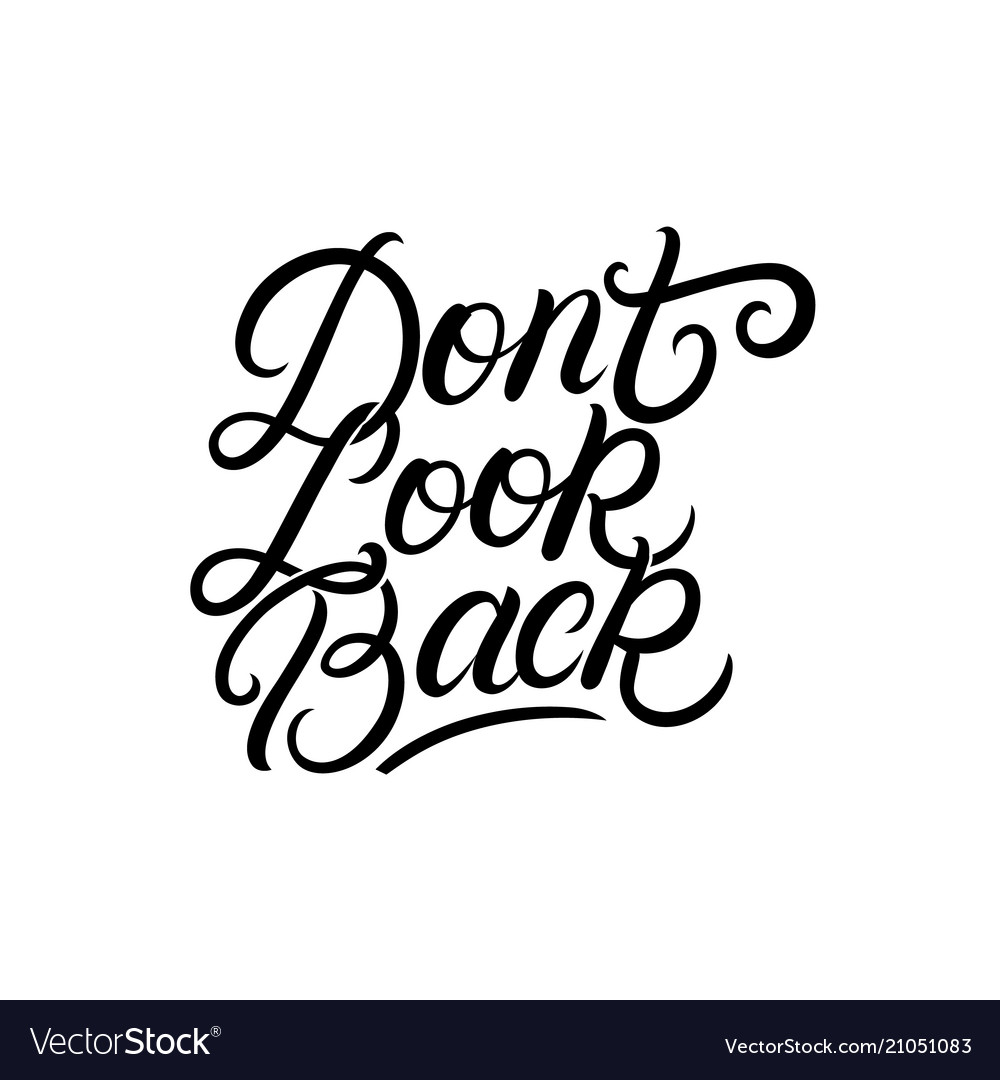 Dont look back hand written lettering