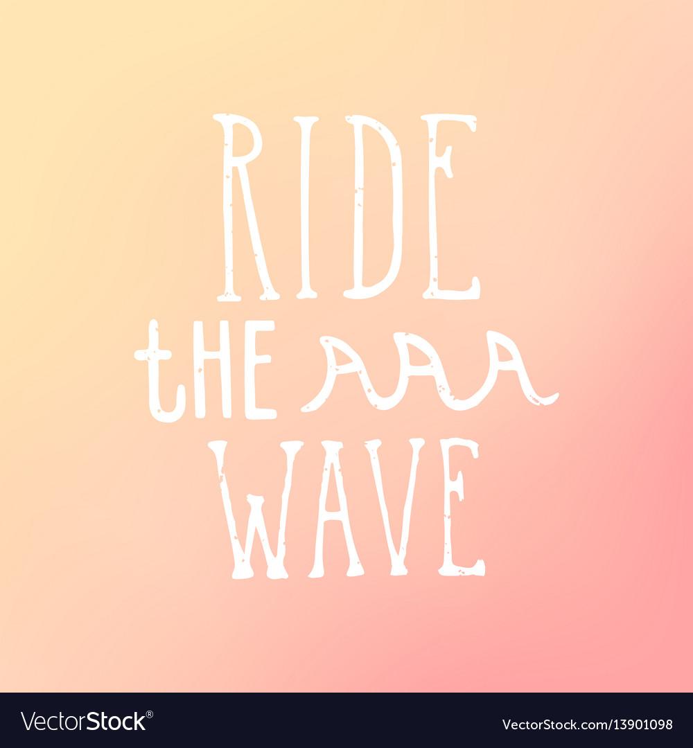 Ride wave