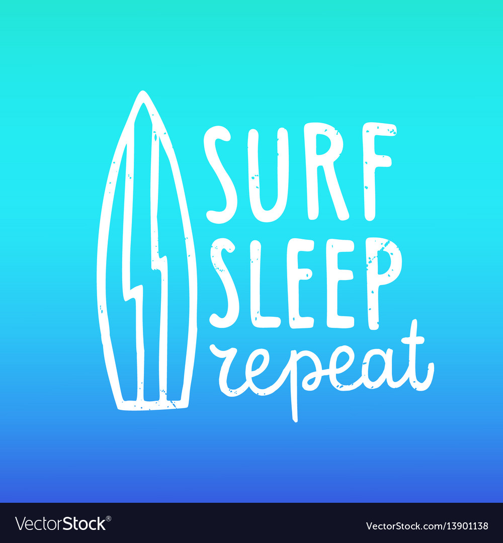 Surf sleep repeat hand drawn lettering