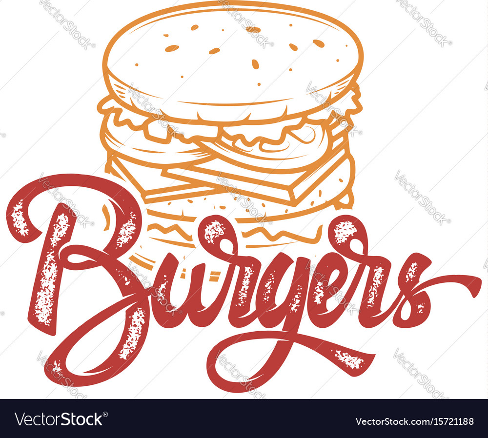 Burgers hand written lettering logo label badge