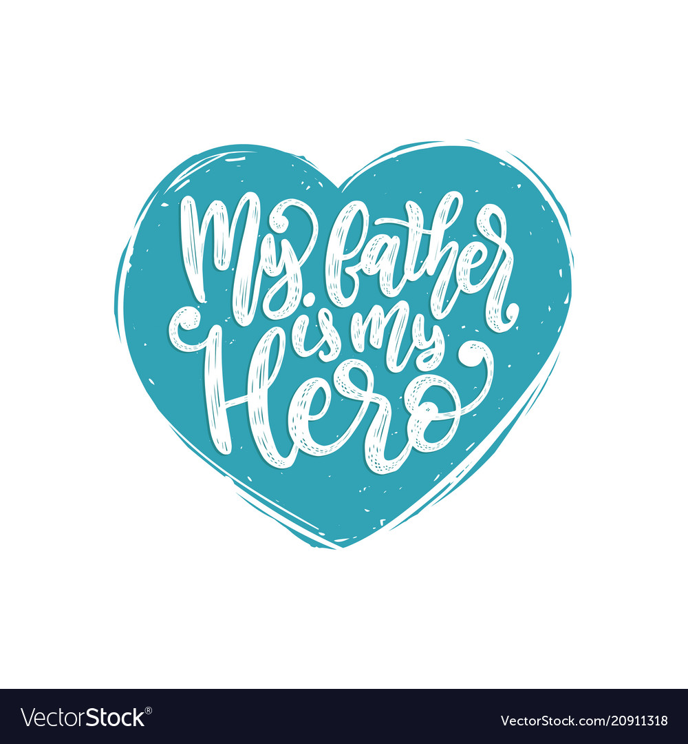 My Father Is My Hero Calligraphic Royalty Free Vector Image