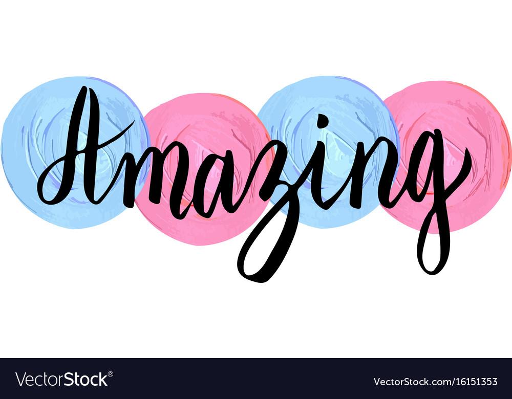 Amazing handwritten phrase typographic print vector image