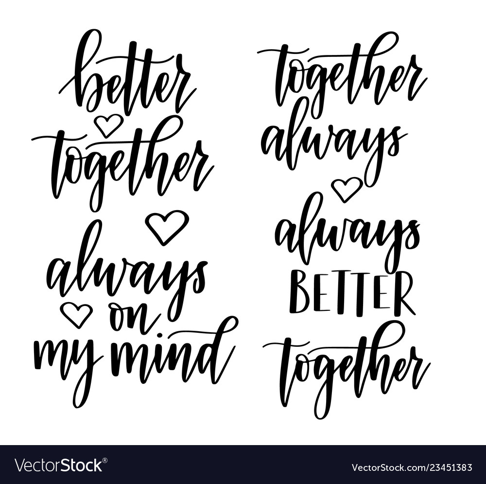 Always better together on my mind romantic