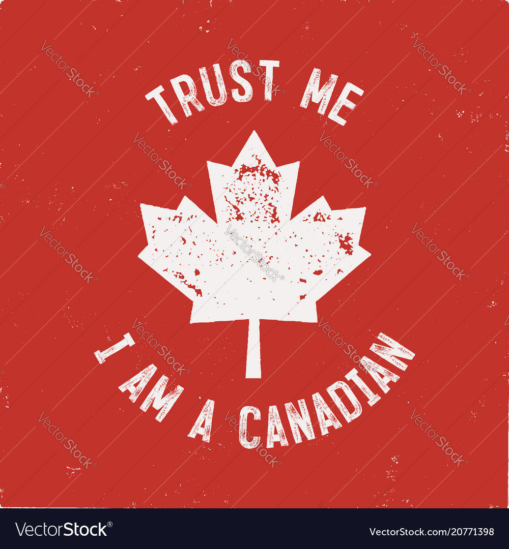 Trust me i m a canadian t-shirt happy canada day