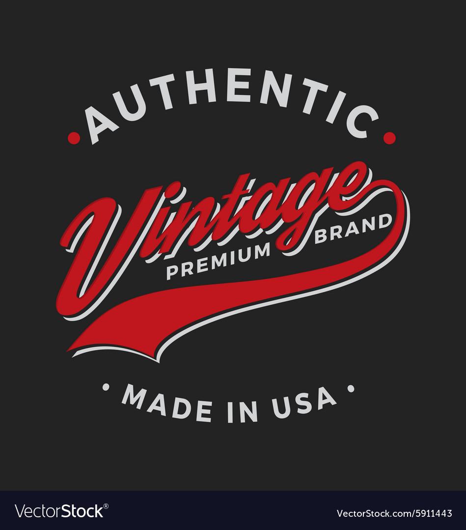 Authentic Vintage Premium Brand Apparel Design